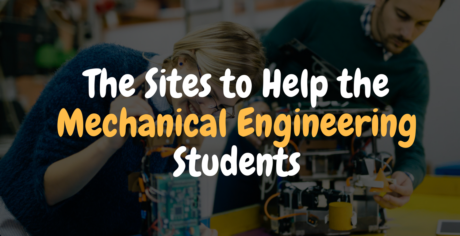The Sites to Help the Mechanical Engineering Students